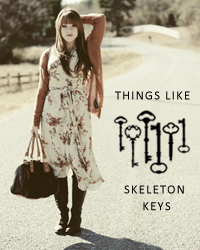 Things Like Skeleton Keys