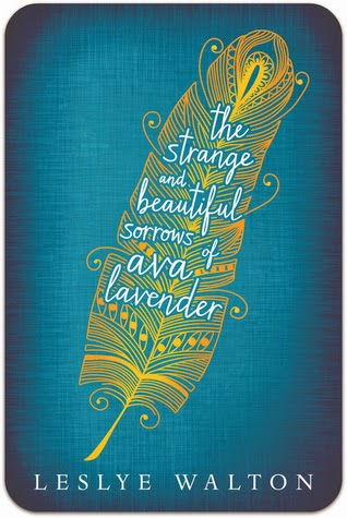 The Strange and Beautiful Sorrows of Ava Lavender (Leslye Walton)