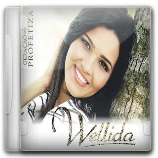 capa+cd Baixar CD: Wellida   Geração Que Profetiza (2011)