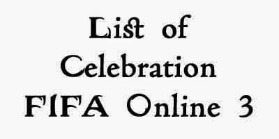 Daftar List Goal Selebrasi FIFA Online 3
