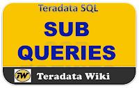 TeradataWiki-Teradata sub queries