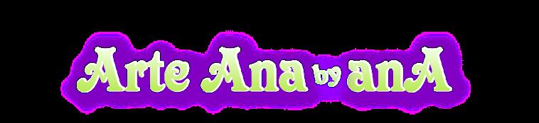 Arte Ana by anA