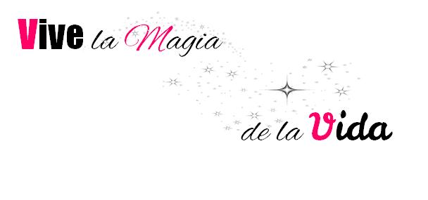 Vive la magia de la vida