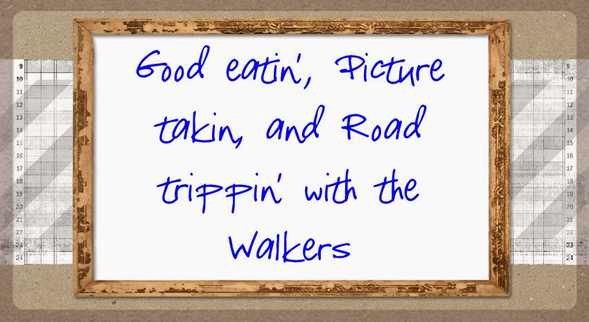 Snappin', Travelin', & Eatin' with the Walkers