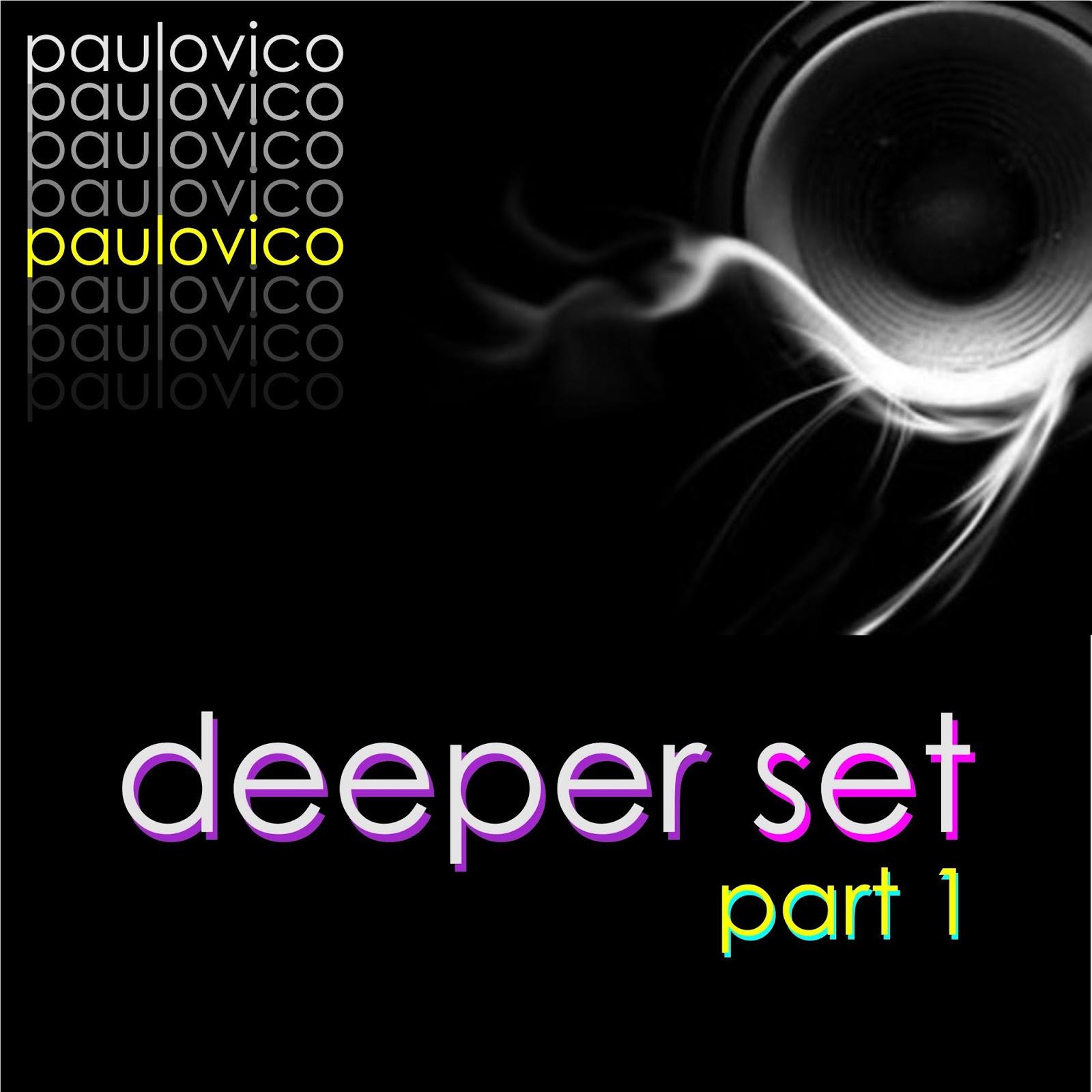 DJ Paulo Vico - Deeper Set Part 1 (PauloVico MixTape)