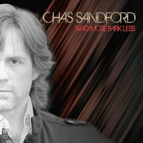 CHAS SANDFORD - Wag More Bark Less