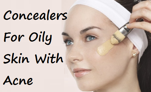 10 Effective Ways To Use Concealers For Oily Skin And Acne ...