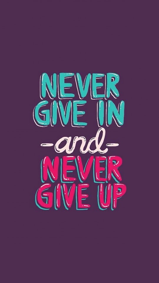 Never Give In and Never Give Up   Galaxy Note HD Wallpaper