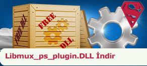 Libmux_ps_plugin.dll Hatası çözümü.