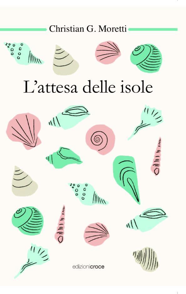 L'Attesa delle Isole, Edizioni Croce, Aprile 2016