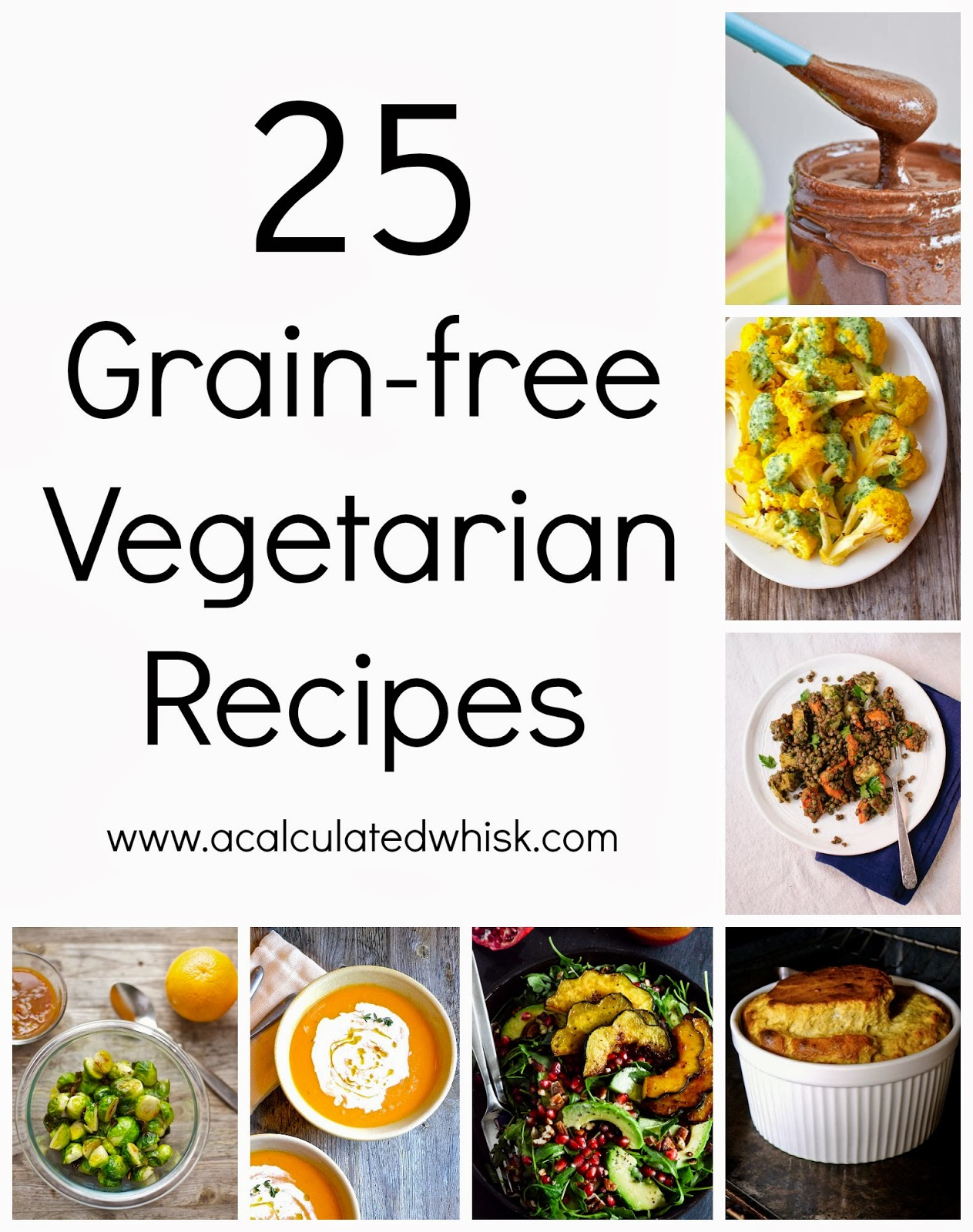 25 Grain-free Vegetarian Recipes - A Calculated Whisk