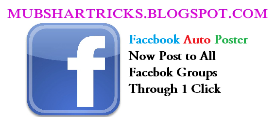 Auto Post in all Facebook Groups With One Click-By Mubshar KashmiRi update 10/14/2015