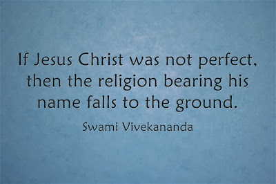 If Jesus Christ was not perfect, then the religion bearing his name falls to the ground.