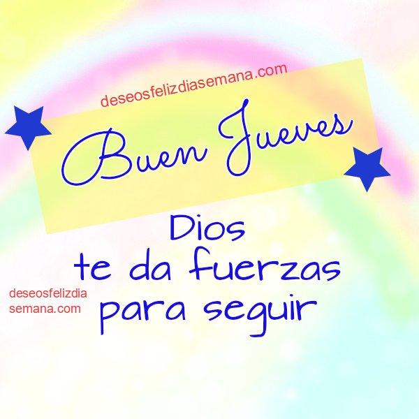 frases con imágenes para compartir del Jueves, bendecido Jueves, promesa cristiana de este día, feliz jueves, Mery Bracho