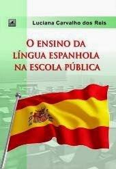 O ENSINO DE LÍNGUA ESPANHOLA NA ESCOLA PÚBLICA