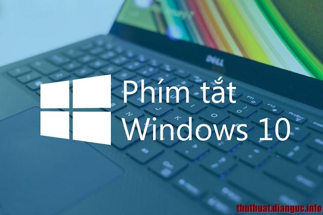 Tổng hợp danh sách phím tắt dành cho Windows 10