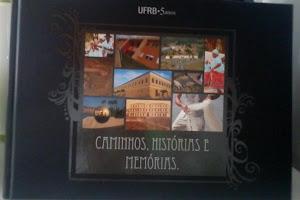 Livro Caminhos, Histórias e Memórias - UFRB - entrevista que participei.