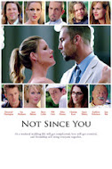 Not Since You, starring Desmond Harrington, Kathleen Robertson, Christian Kane, Will Estes