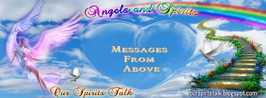 Our Spirits Talk - Messages From Above