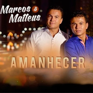 Marcos e Matheus -  Amanhecer