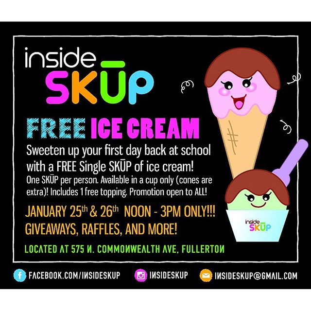 BACK TO SCHOOL PROMO: FREE ICE CREAM + 1 TOPPING ON JAN. 25 & 26 @ INSIDE SKUP - FULLERTON (CSUF)