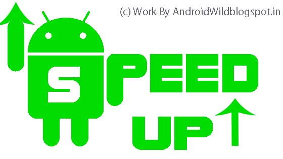 Speed Up Android Smartphone,Boost android speed