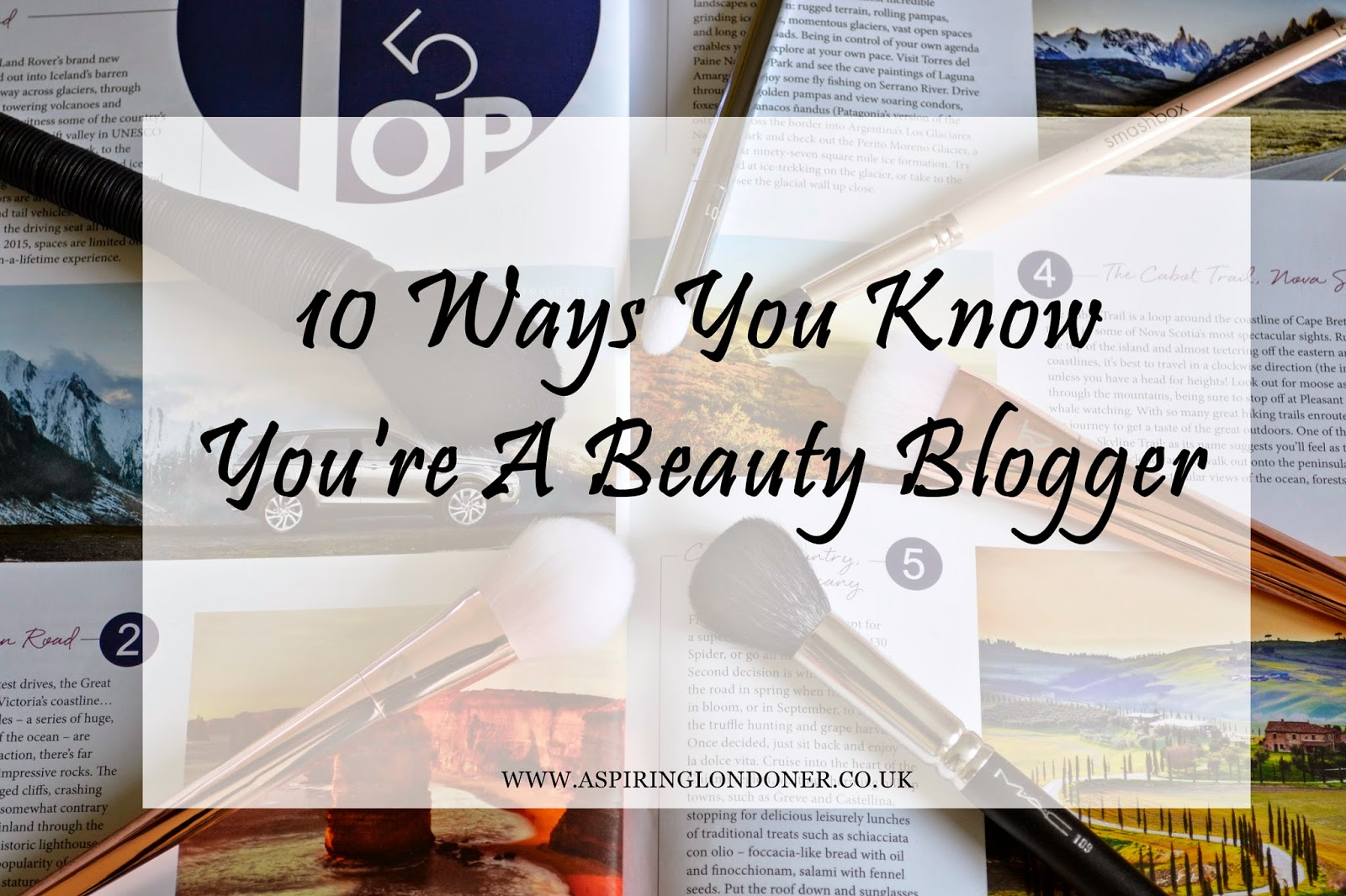 10 Ways You Know You're A Beauty Blogger - Aspiring Londoner