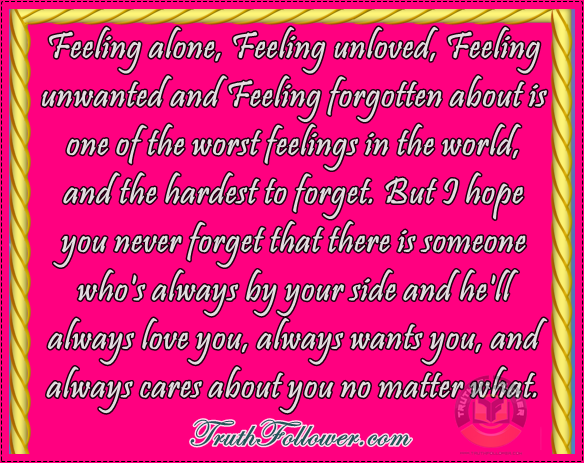Unwanted Unloved And Alone Feeling Alone Unloved