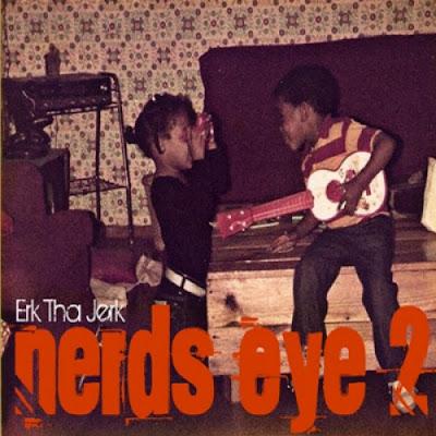 Erk_Tha_Jerk-Nerds_Eye_2-WEB-2011-FRAY