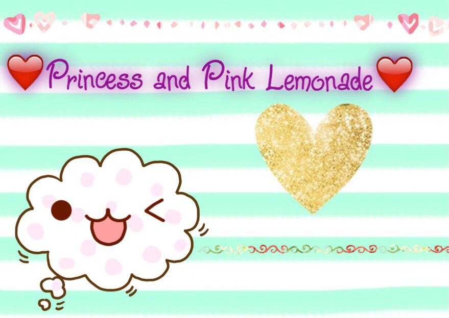 Princess and Pink Lemonade