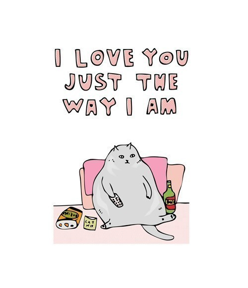 I Just Love You Just The Way I Am (Cat)