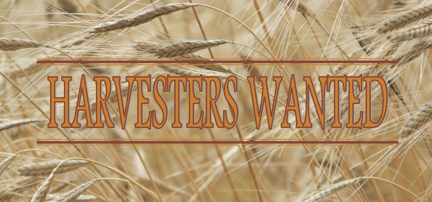 Harvesters Wanted