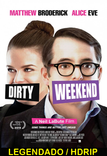 Assistir Dirty Weekend Legendado 2015