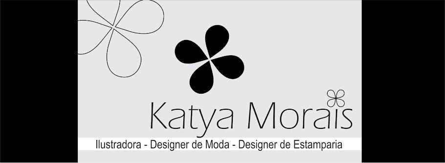 Katya Morais - Ilustradora - Designer de Moda - Designer de Estamparia.