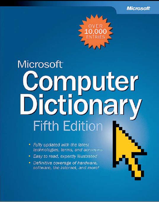 Microsoft Computer Dictionary : http://freecomputerbookspdf.blogspot.com/