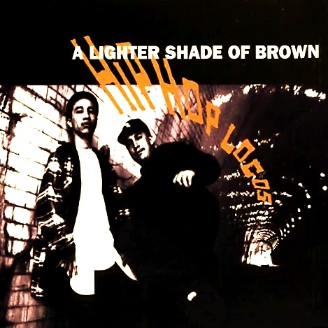A Lighter Shade of Brown - Hip-Hop Locos (1992)