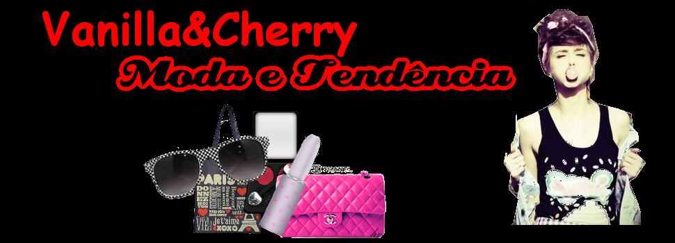Vanilla&Cherry - moda e tendência!
