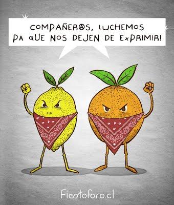 QUe no nos siguan exprimiendo dice el limón y la naranja!