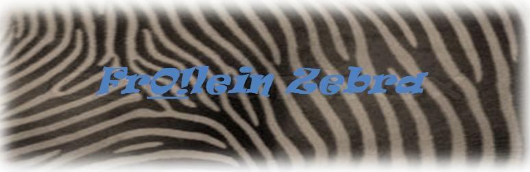 FrO!lein ZebrA
