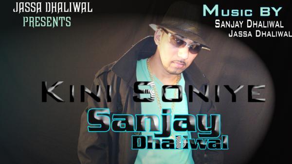 Kini soniye sanjay dhaliwal 2011 punjabi music