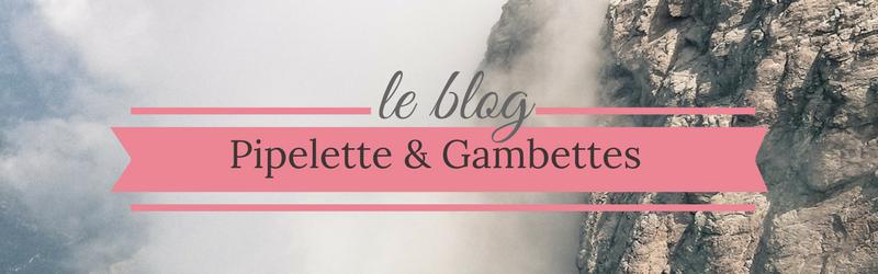 Pipelette et Gambettes
