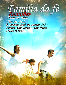 Venha conhecer a Família da fé