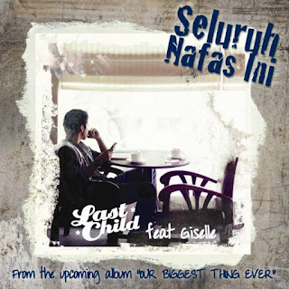 Download Mp3 Last Child Feat Giselle – Seluruh Nafas Ini
