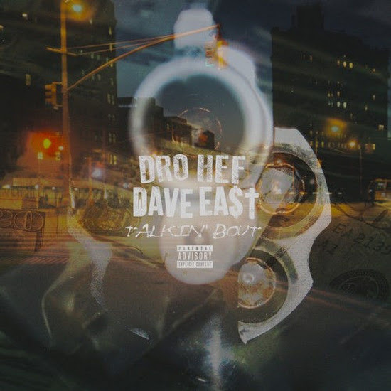 Dro Hef - Talkin' Bout (Feat. Dave East)