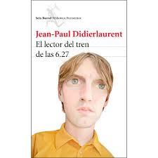 El lector del tren de las 6.27, Jean-Paul Didierlaurrent