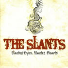 The Slants: Slanted Eyes, Slanted Hearts