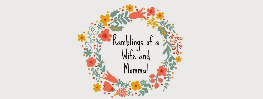 Ramblings of a Wife and Momma