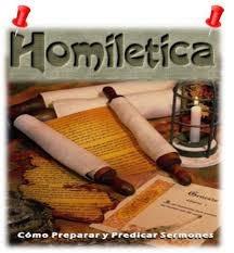 homilética.( trata la naturaleza, clasificación, análisis, construcción y composición de un sermón)