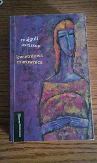"""""""Kwietniowa czarownica"""" Majgull Axelsson [recenzja]"""