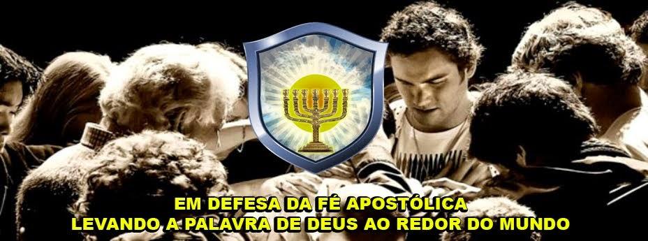 EM DEFESA DA FÉ APOSTÓLICA